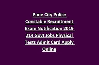 Pune City Police Constable Recruitment Exam Notification 2019 214 Govt Jobs Physical Tests Admit Card Apply Online