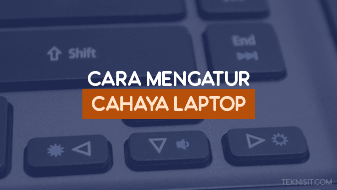 Cara mengatur cahaya laptop