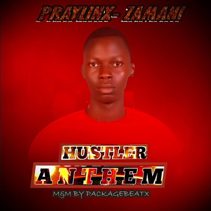 MUSIQ: PRAYLINKZ ZAMANI-_HUSTLERS ANTHEM [prod by Packagebeat]