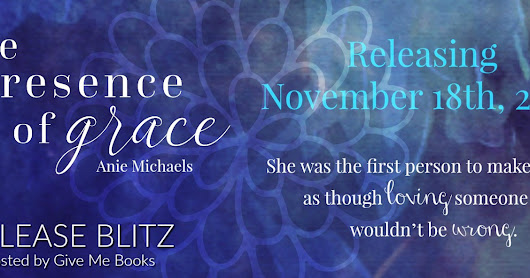Available Now | The Presence of Grace (Love and Loss #2) - Anie Michaels | #NEW #Contemporary @givemebooksblog @Anie_Michaels