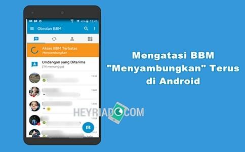 """ini akan memperbaiki perangkat lunak BBM Android yang selalu pending dan error padahal Anda terk 5 Cara Mengatasi BBM """"Menyambungkan"""" Terus di Android"""