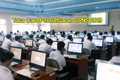 Tata Cara Pendaftaran CPNS 2019