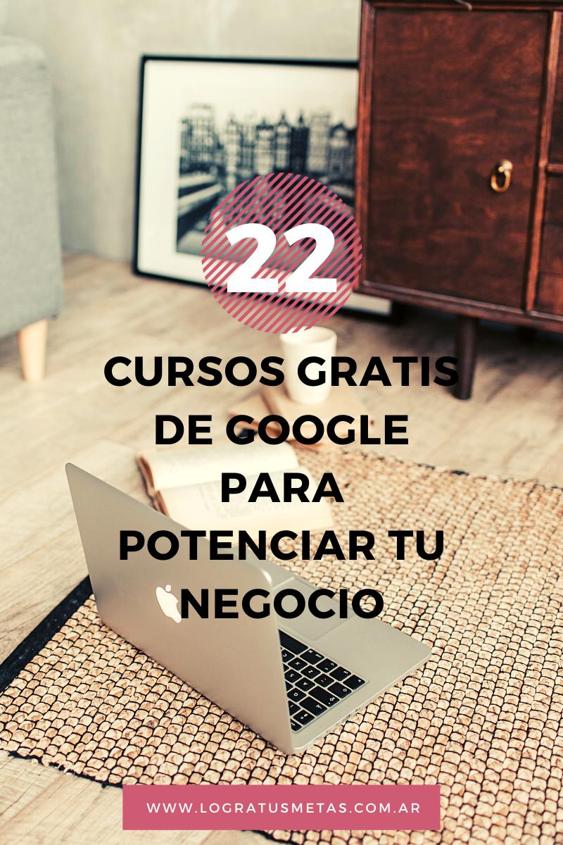 22 cursos GRATIS de GOOGLE para potenciar tu negocio