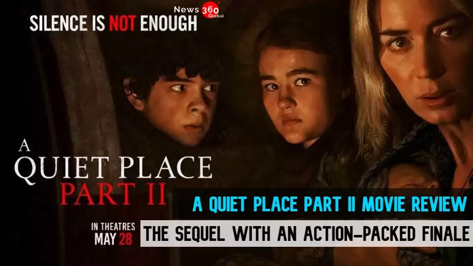 A Quiet Place Part II Movie Review, The Sequel is a surprising horror movie, Could have more brilliantly captured