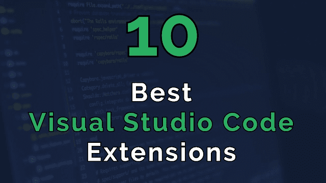 Top 10 VS Code Extensions for JavaScript Developers