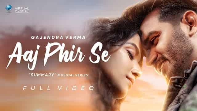 आज फिर से Aaj Phir Se Lyrics In Hindi - Gajendra Verma