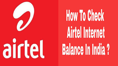 Code list 2020 : How To Check Airtel Internet Balance In India ?