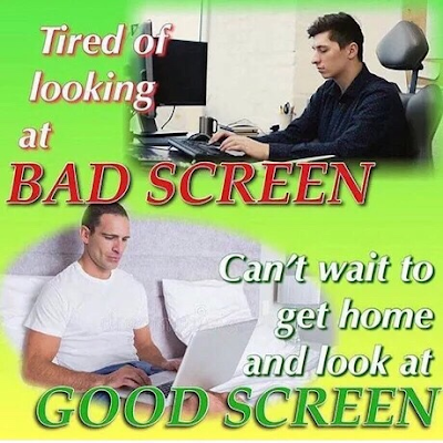 Tired of looking at bad screen. Can't wait to get home and look at good screen.