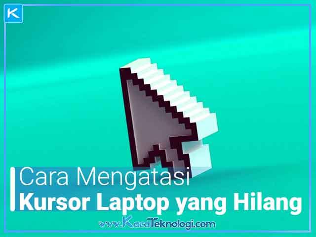 Bagaimana cara mengatasi kursor/pointer laptop yang hilang? dan cara memunculkan serta mengembalikan kursor laptop yang hilang pada Windows 7,8,10 dan pada laptop Asus, Acer, Lenovo, HP, Dell, Sony.