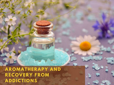 Aromatherapy and Recovery from Addictions