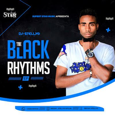 DOWNLOAD FREE EP: THE BLACK RHYTHMS - DJ STELLYO