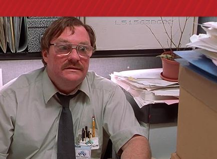 "Milton from ""Office Space"""