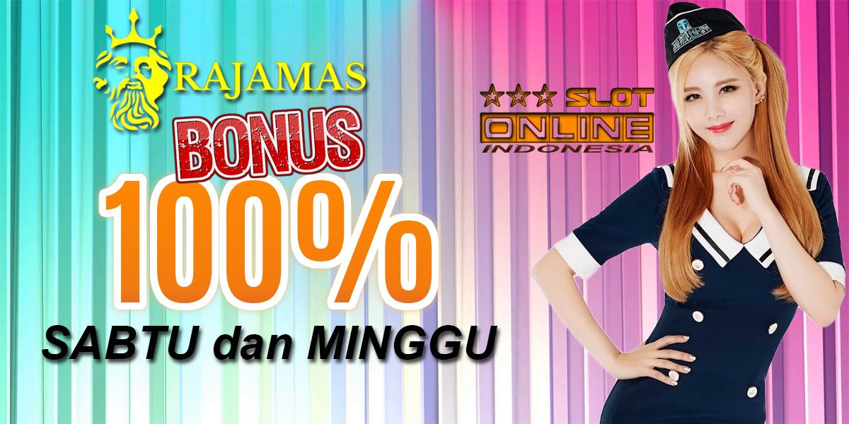 RAJAMAS SLOT ONLINE BONUS 100%