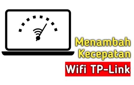 Cara Menambah Kecepatan Wifi TP-Link