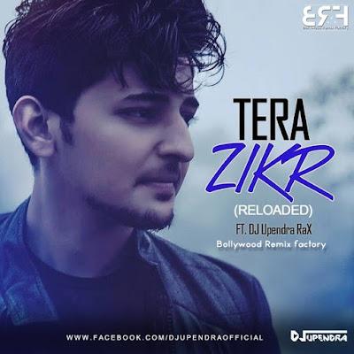 Tera Zikr (Reloaded) DJ Upendra RaX
