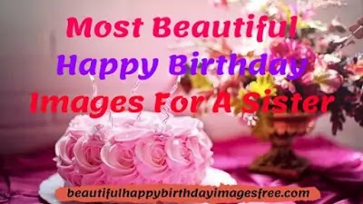 Brilliant Latest Beautiful Happy Birthday Images For A Sister Free Personalised Birthday Cards Paralily Jamesorg