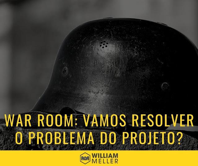 War Room: Vamos resolver o problema de nosso projeto?
