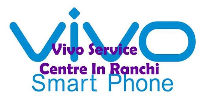 Vivo Service Centre In Ranchi