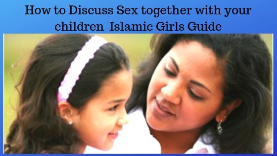 How to Discuss Sex together with your children | Islamic Girls Guide