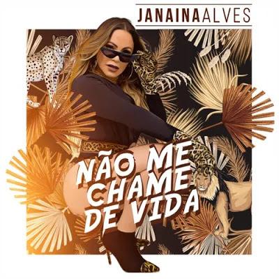 Janaina Alves - Não Me Chame de Vida - Promocional de Outubro - 2020