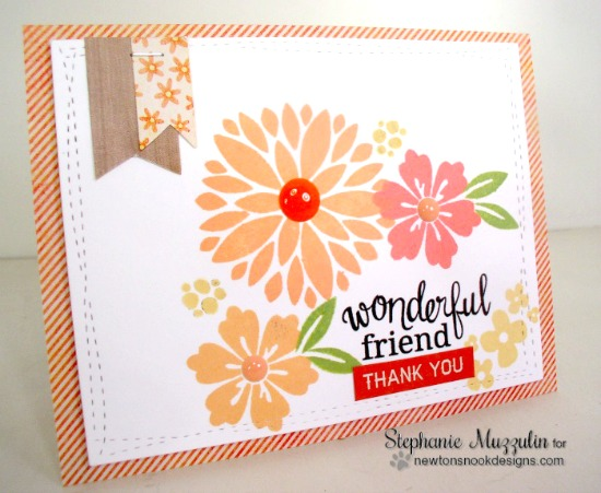 Wonderful Friend Card by Stephanie Muzzulin | Fanciful Florals stamp set by Newton's Nook Designs #newtonsnook
