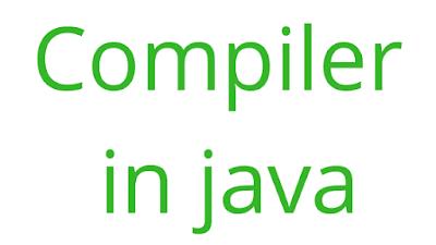 Compiler in java in hindi