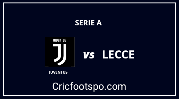 Juventus vs Lecce Live streaming online free