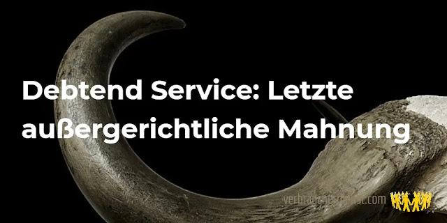 Titel: Debtend Service: Letzte außergerichtliche Mahnung