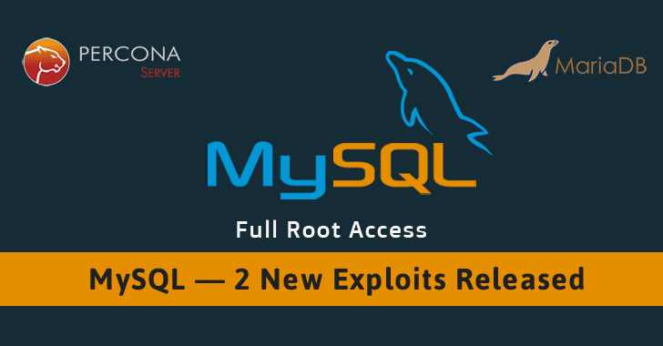 Critical Flaws in MySQL Give Hackers Root Access to Server (Exploits Released)