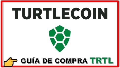 Cómo y Dónde Comprar Criptomoneda TURTLECOIN (TRTL)