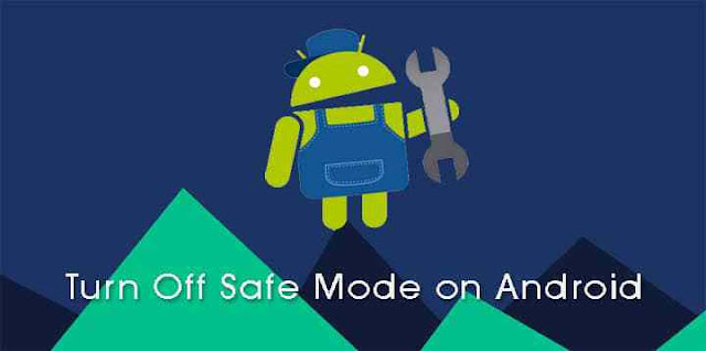 How To Turn-Off Safe Mode On Android Phone