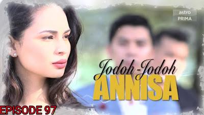 Tonton Drama Jodoh-Jodoh Annisa Episod 97