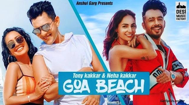 Goa Beach Lyrics-Tony Kakkar | Neha Kakkar