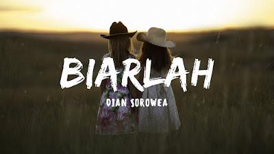 Download Lagu Mp3 Dian Sorowea - Biarlah