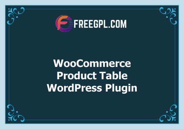 WooCommerce Product Table (ithemelandco) Free Download