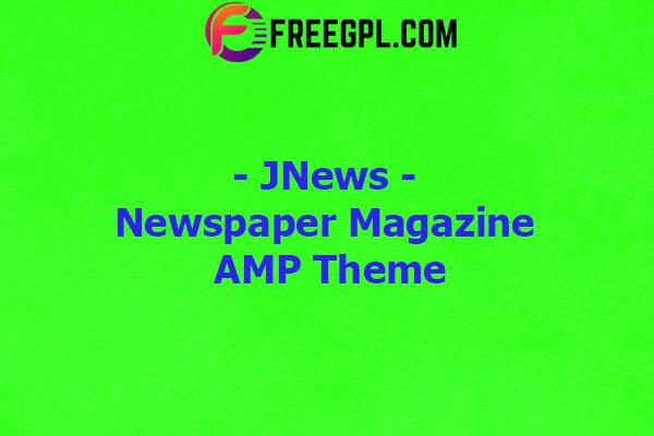 JNews – WordPress Newspaper Magazine Blog AMP Theme Nulled Download Free