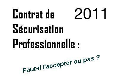 Contrat De Securisation Professionnelle 2011 Faut Il L Accepter Ou