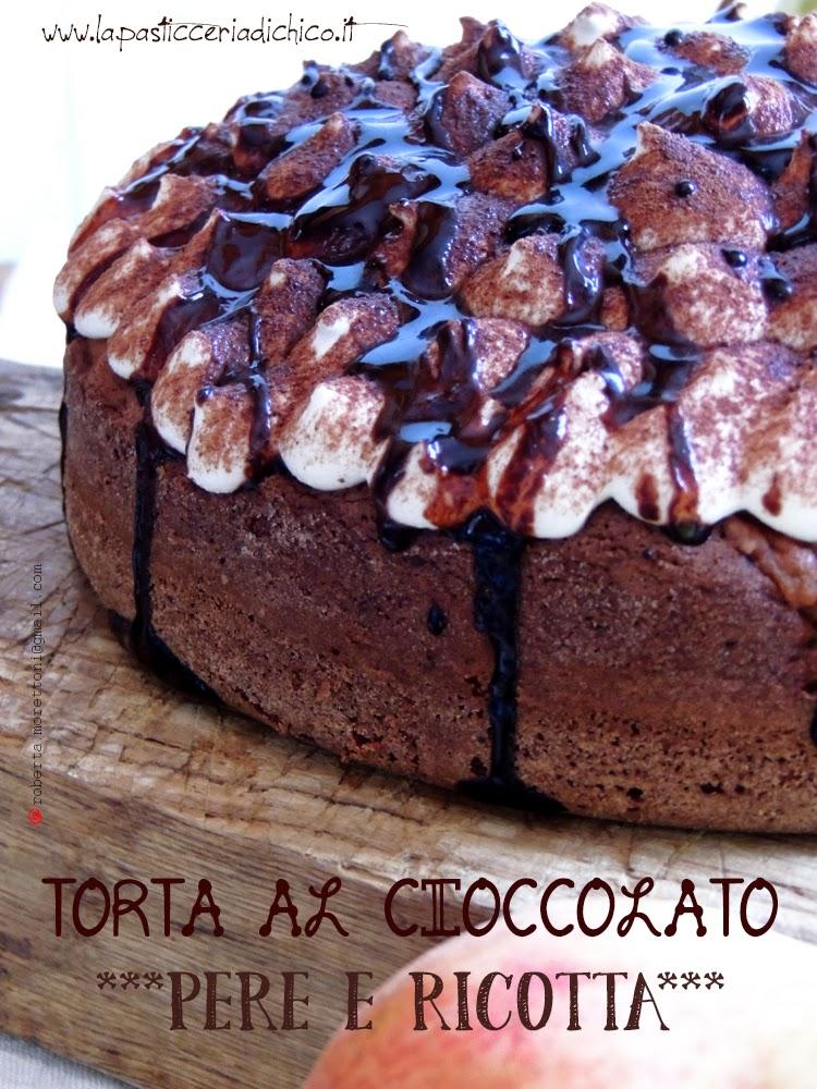 Torta cioccolato pere e ricotta - www.lapasticceriadichico.it