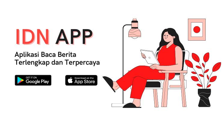 IDN App: Aplikasi Baca Berita Terlengkap dan Terpercaya