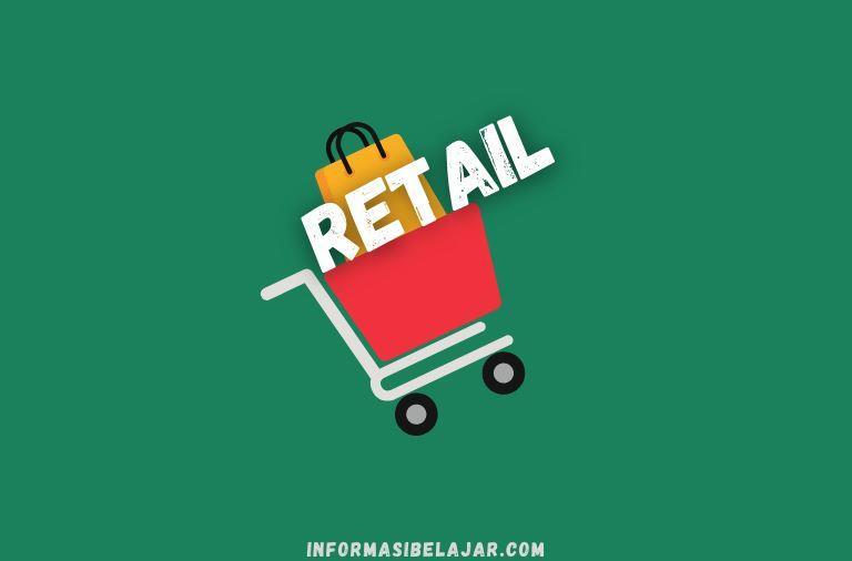 Penjelasan dan Jenis - Jenis Retail