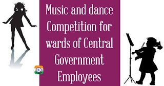 Music and dance Competition for wards of Central Government Employees
