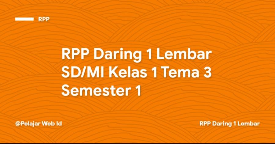 Download RPP Daring 1 Lembar SD/MI Kelas 1 Tema 3 Semester 1