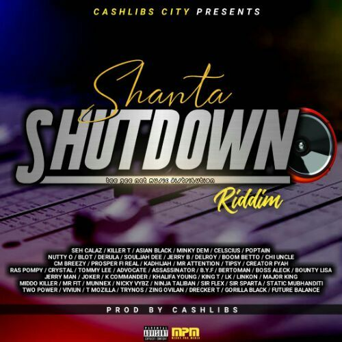 Shanta Shutdown Riddim By Cashlibs 2018 zip