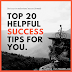 Top 20 Helpful Success Tips For You.