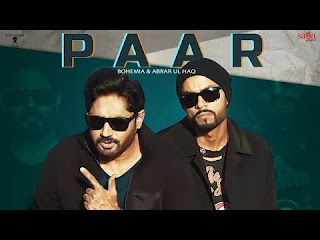 "Presenting Paar lyrics penned by Bohemia & Abrar Ul Haq. Latest Punjabi song ""Paar"" is sung by Bohemia & Abrar Ul Haq. Music given by Shaxe Oriah"