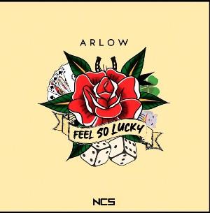 Feel So Lucky Lyrics - Arlow