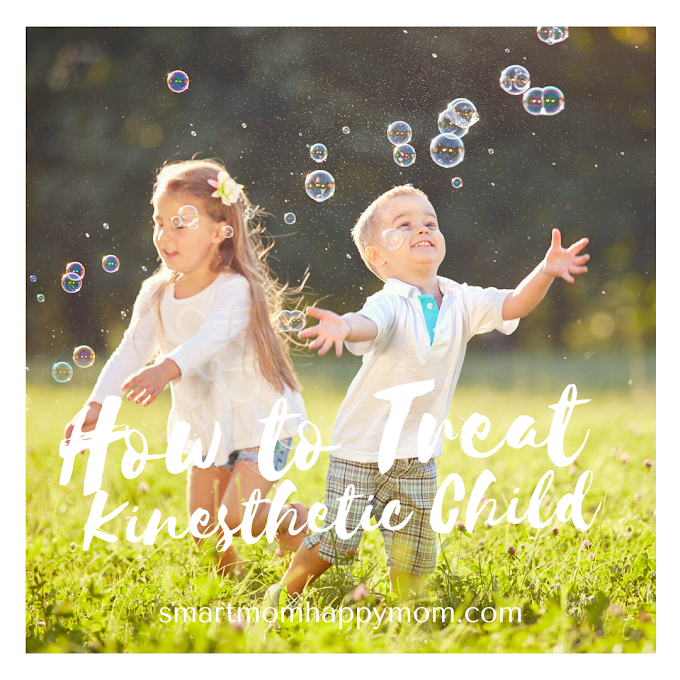 How to Treat Kinesthetic Child