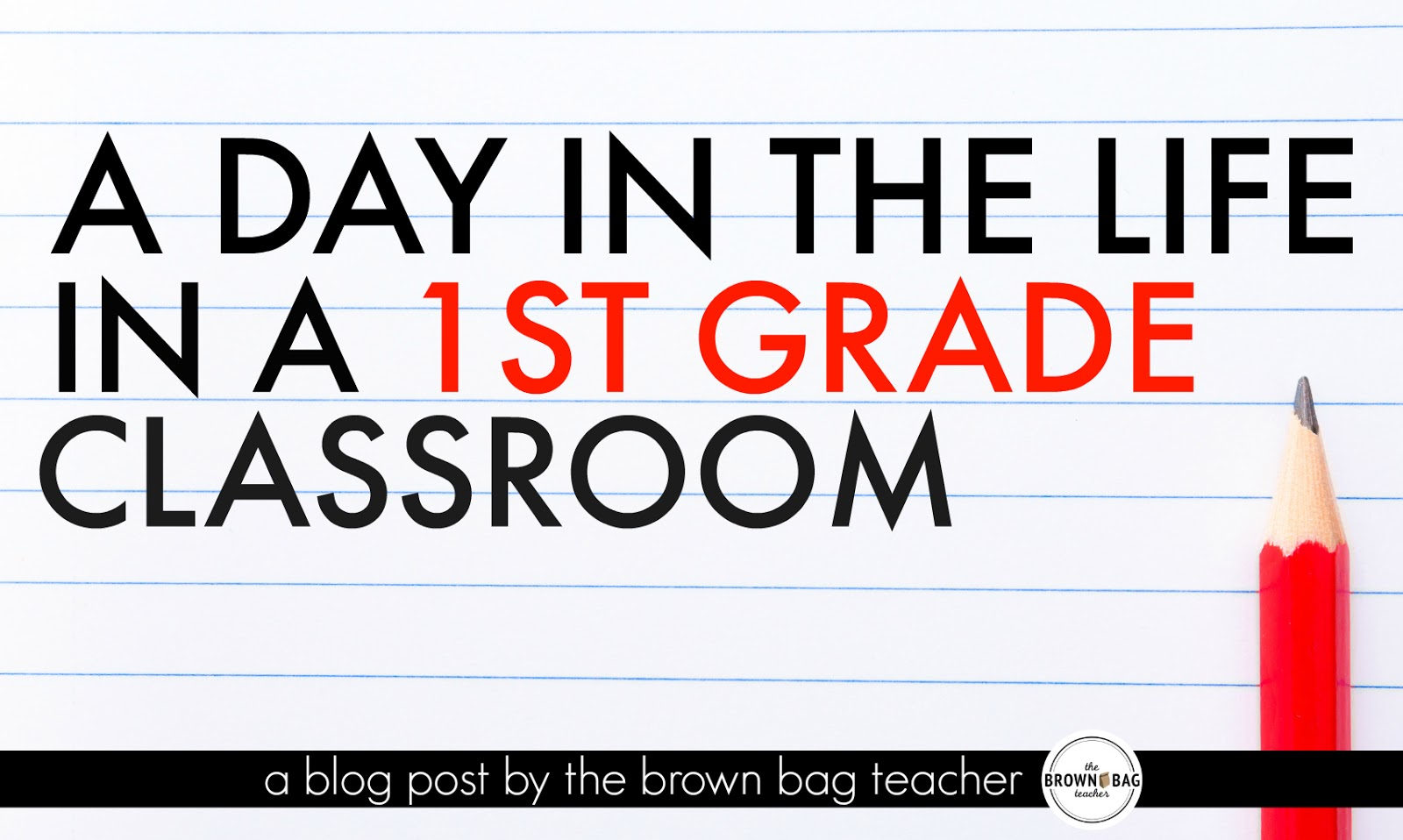 1st Grade Schedule: A Day in the Life - The Brown Bag Teacher [ 958 x 1600 Pixel ]