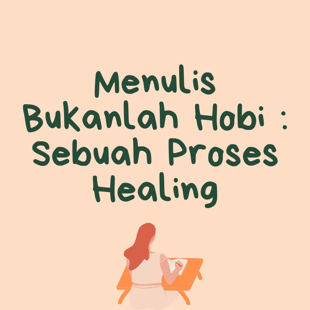 menulis sebagai proses healing