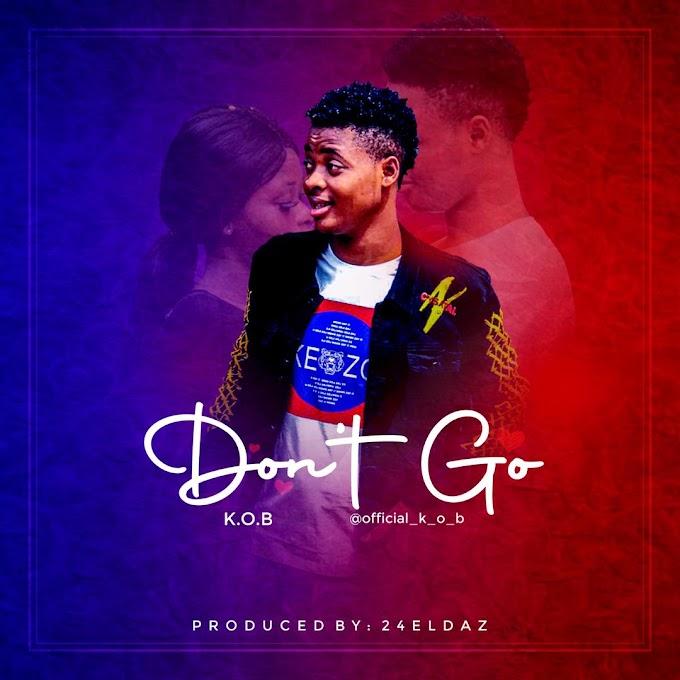 [Music] KOB - Don't Go
